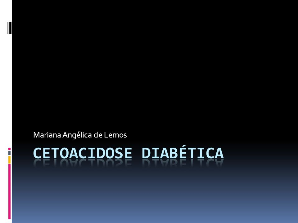  É um distúrbio metabólico caracterizado por: Hiperglicemia Cetonemia Acidose metabólica (com ânion gap elevado)