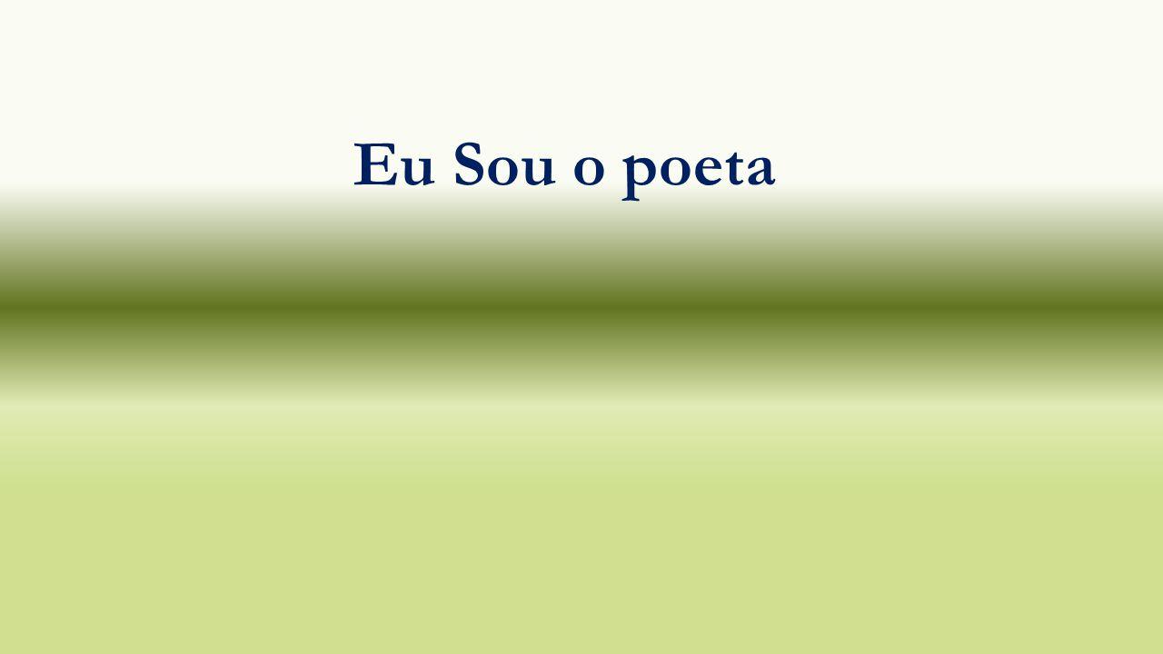 Eu Sou o poeta
