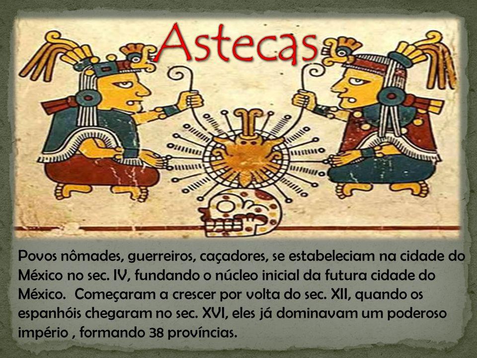 Povos nômades, guerreiros, caçadores, se estabeleciam na cidade do México no sec. IV, fundando o núcleo inicial da futura cidade do México. Começaram