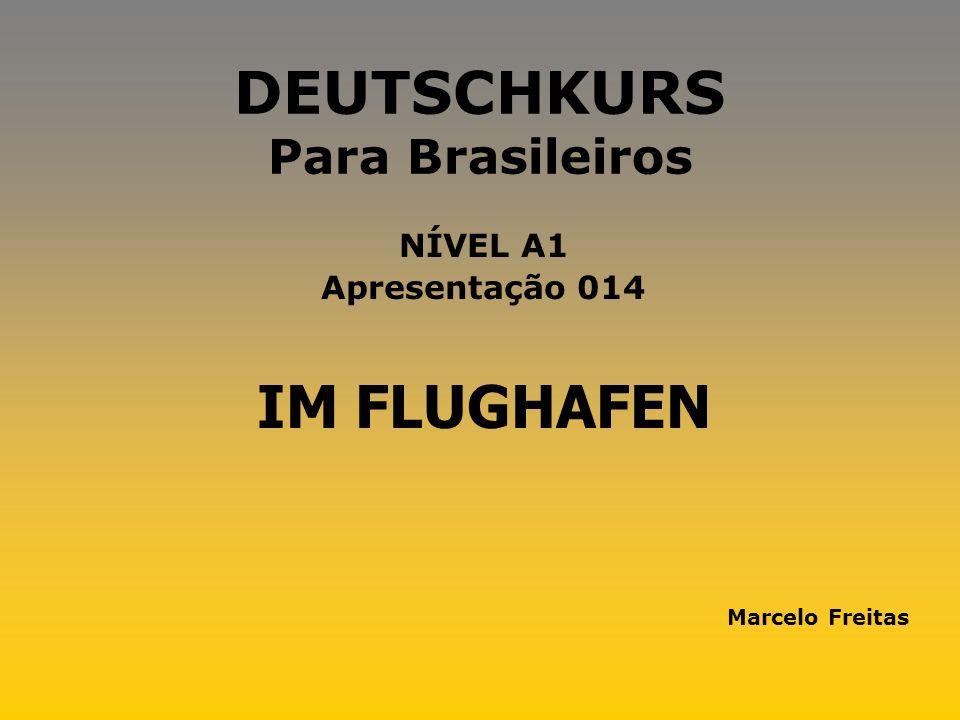 DEUTSCHKURS Para Brasileiros NÍVEL A1 Apresentação 014 IM FLUGHAFEN Marcelo Freitas