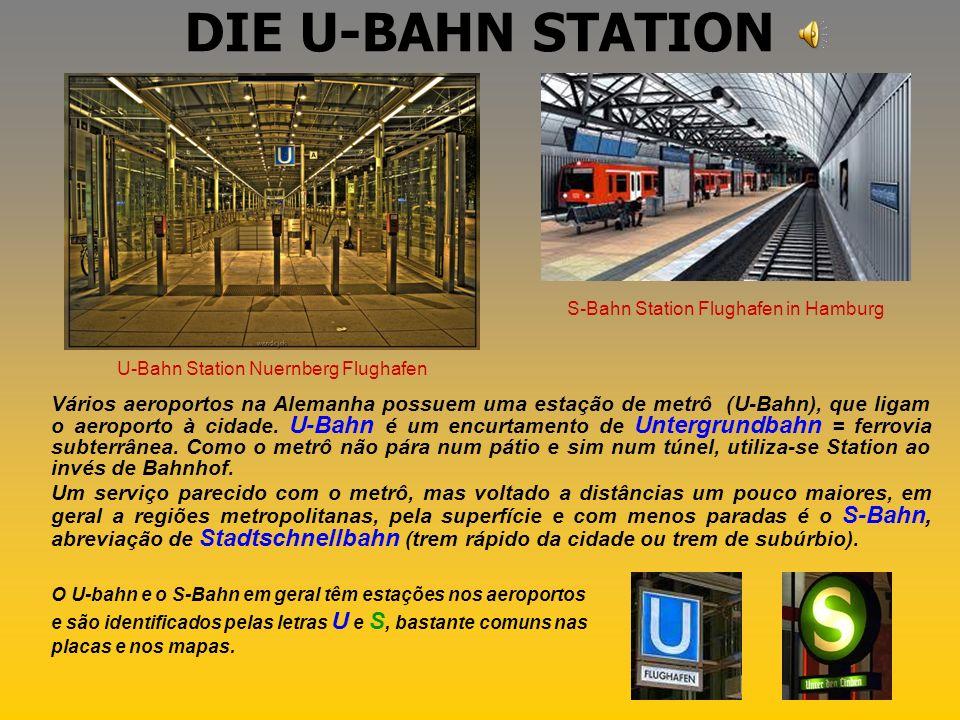 DER BAHNHOF AM FLUGHAFEN Vários aeroportos na Alemanha possuem uma estação de trem (Zug), que levam a outras cidades e servem como complemento ao vôo.