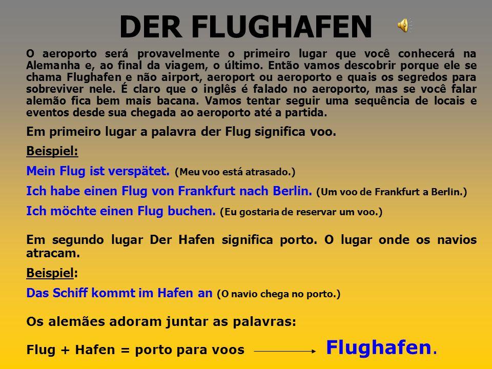 DER FLUGHAFENLAGEPLAN Die Lage = posição, localização + der Plan = planta, mapa = der Lageplan