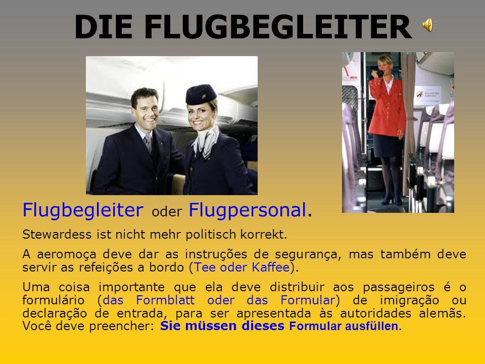 DER PILOT Você provavelmente não vai falar com ele eu espero, mas ele deve falar com os passageiros pelo autofalante do avião.