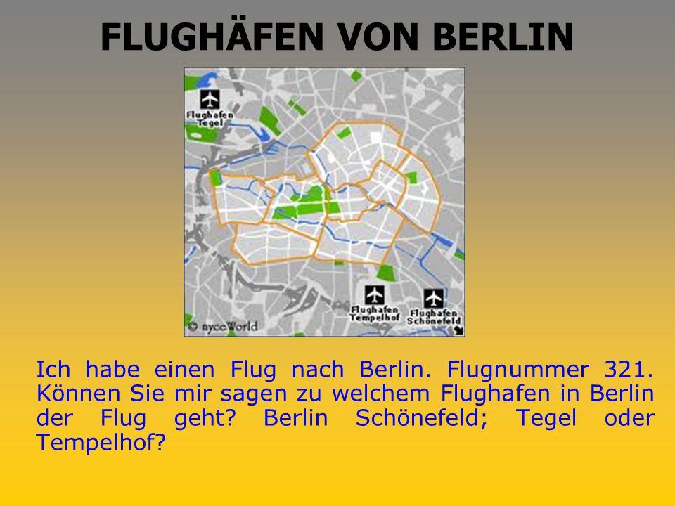 FLUGHÄFEN VON BERLIN Ich habe einen Flug nach Berlin.