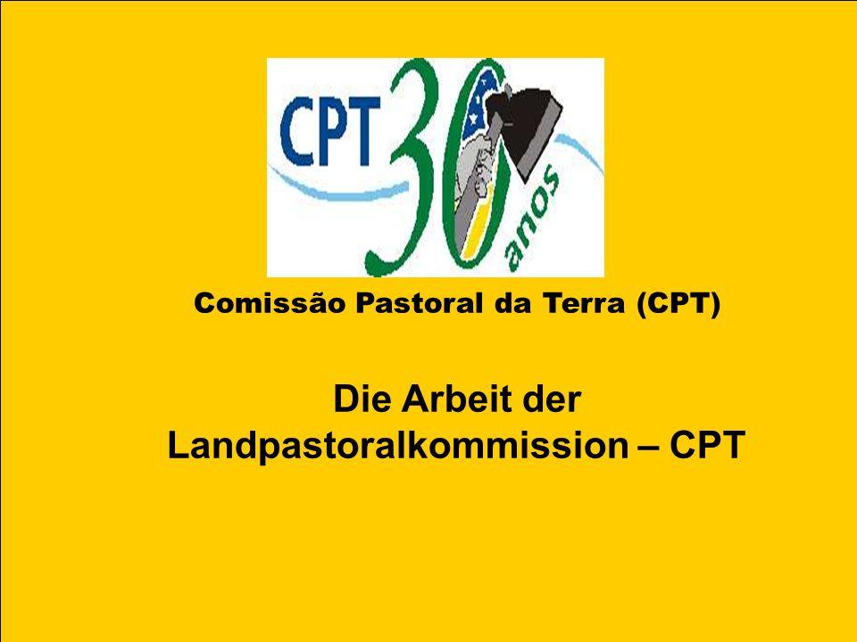 Comissão Pastoral da Terra (CPT) Die Arbeit der Landpastoralkommission – CPT