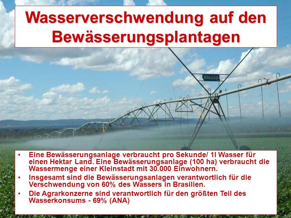 Wasserverschwendung auf den Bewässerungsplantagen Eine Bewässerungsanlage verbraucht pro Sekunde/ 1l Wasser für einen Hektar Land.