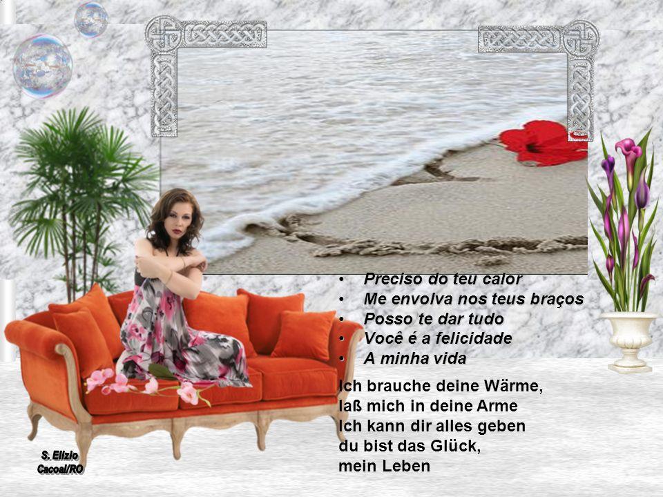 Você é tanto! O sentido, minha meta A resposta Para toda a minha vida Du bist soviel, der Sinn, mein Ziel die Antwort auf mein ganzes Leben