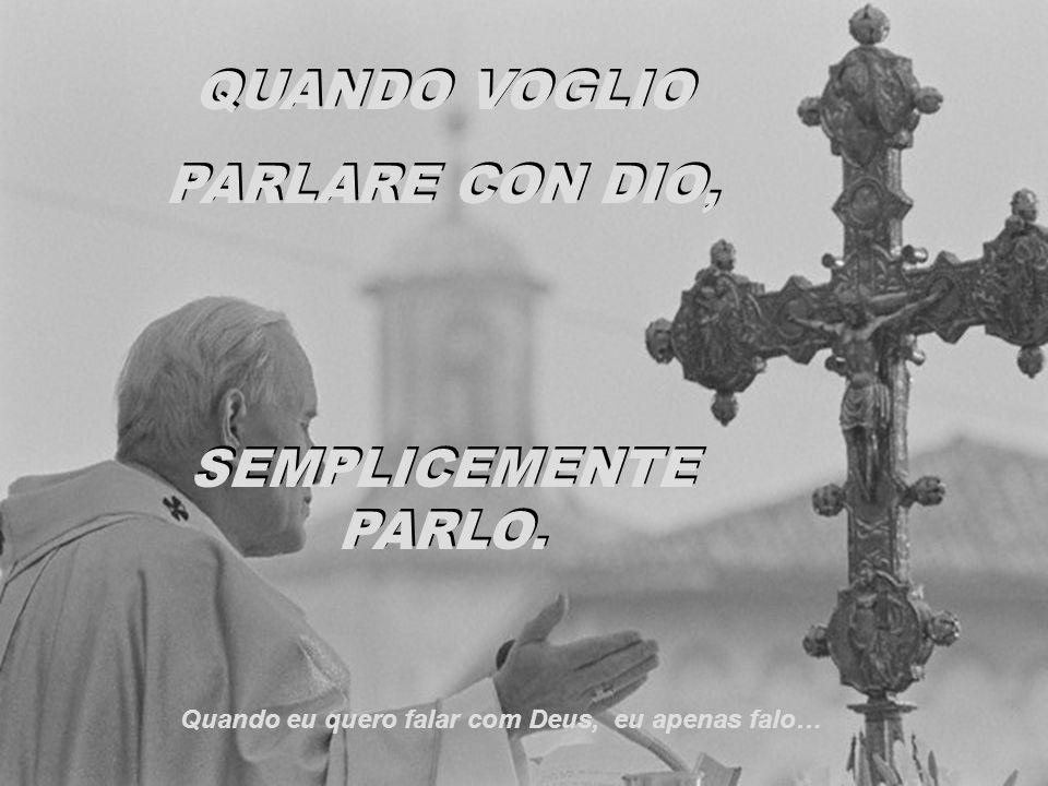 QUANTA PACE, QUANTA LUCE QUANTA PACE, QUANTA LUCE Cancion: Roberto Carlos Quando eu quero falar com Deus Quando eu quero falar com Deus