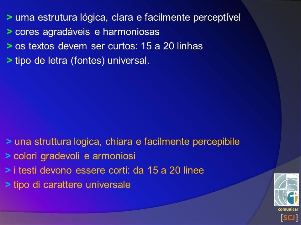 > uma estrutura lógica, clara e facilmente perceptível > cores agradáveis e harmoniosas > os textos devem ser curtos: 15 a 20 linhas > tipo de letra (