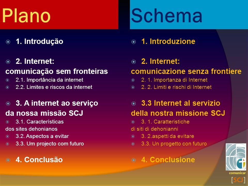 Plano 1. Introdução 2. Internet: comunicação sem fronteiras 2.1. Importância da internet 2.2. Limites e riscos da internet 3. A internet ao serviço da
