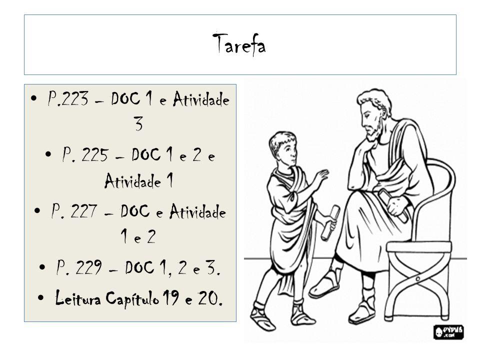 Tarefa P.223 – DOC 1 e Atividade 3 P.225 – DOC 1 e 2 e Atividade 1 P.
