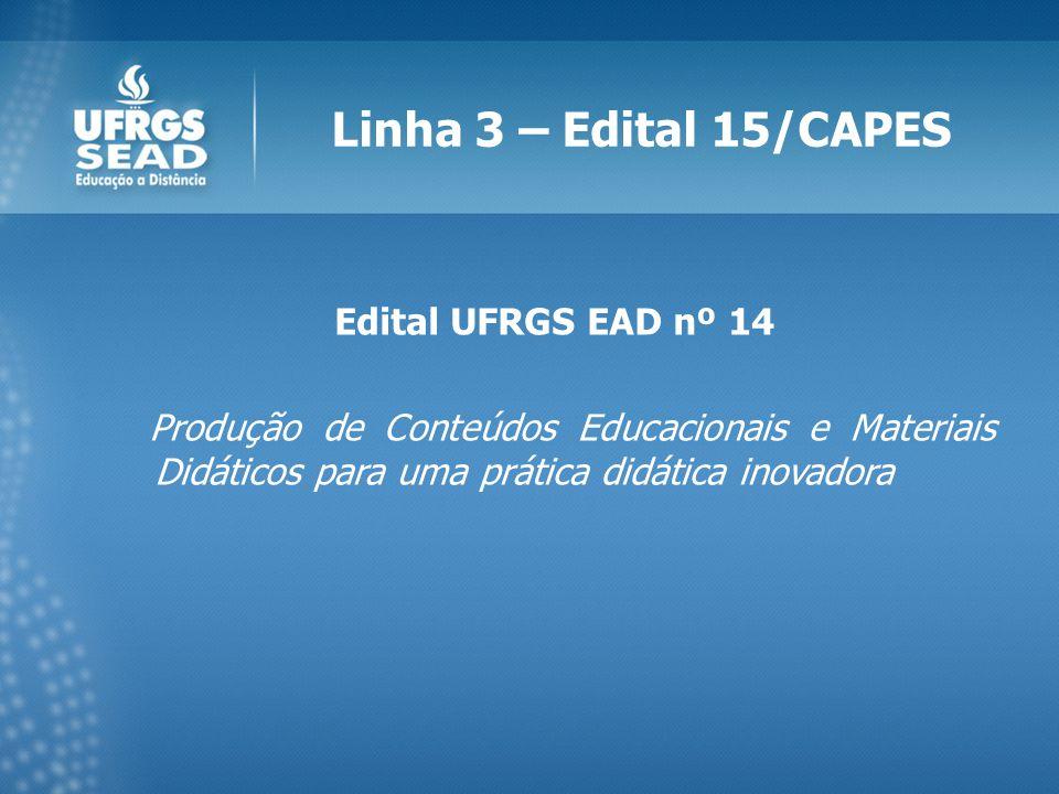 Linha 3 – Edital 15/CAPES Edital UFRGS EAD nº 14 Produção de Conteúdos Educacionais e Materiais Didáticos para uma prática didática inovadora