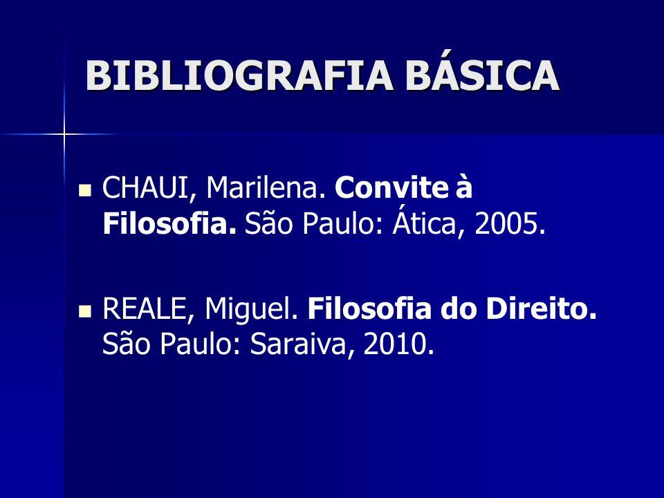 BIBLIOGRAFIA BÁSICA CHAUI, Marilena.Convite à Filosofia.