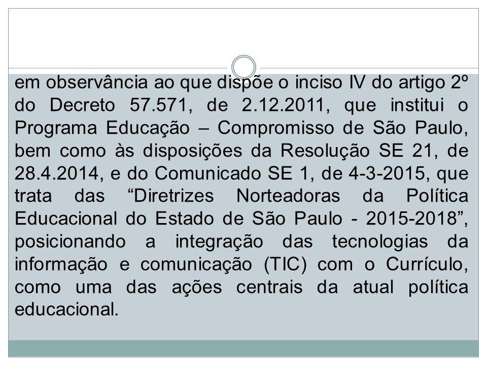 em observância ao que dispõe o inciso IV do artigo 2º do Decreto 57.571, de 2.12.2011, que institui o Programa Educação – Compromisso de São Paulo, be