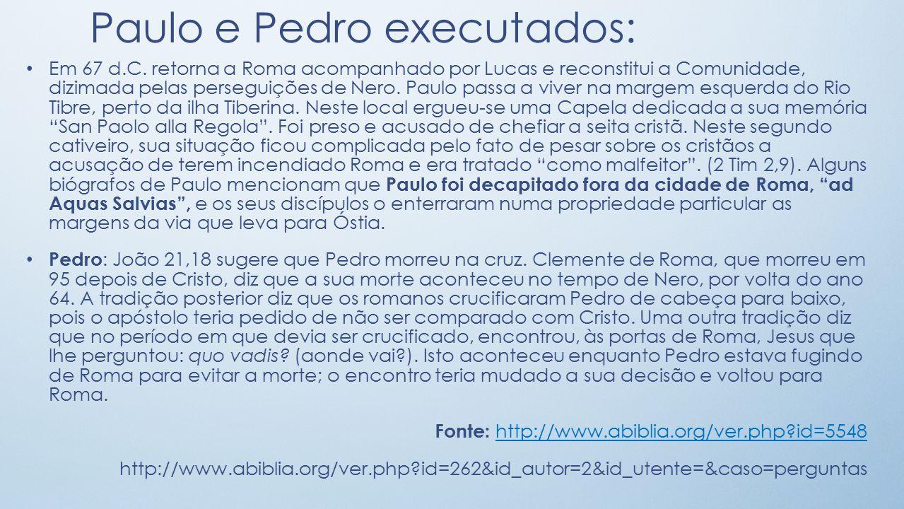 Paulo e Pedro executados: Em 67 d.C.