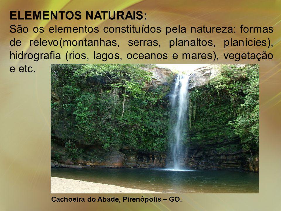 ELEMENTOS NATURAIS: São os elementos constituídos pela natureza: formas de relevo(montanhas, serras, planaltos, planícies), hidrografia (rios, lagos, oceanos e mares), vegetação e etc.