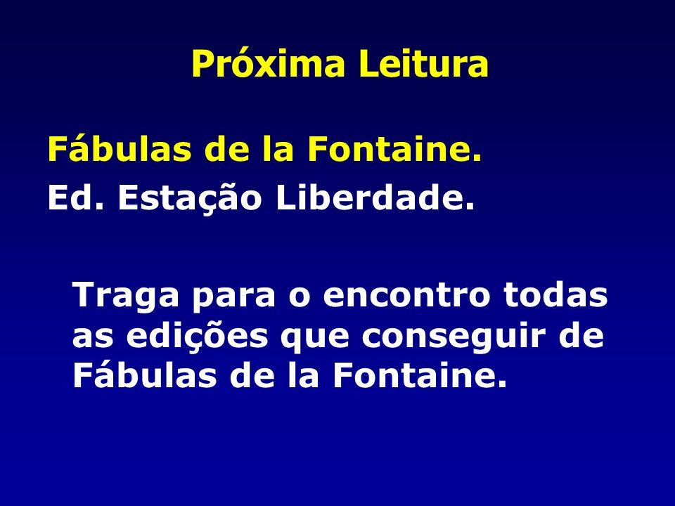 Próxima Leitura Fábulas de la Fontaine.Ed. Estação Liberdade.