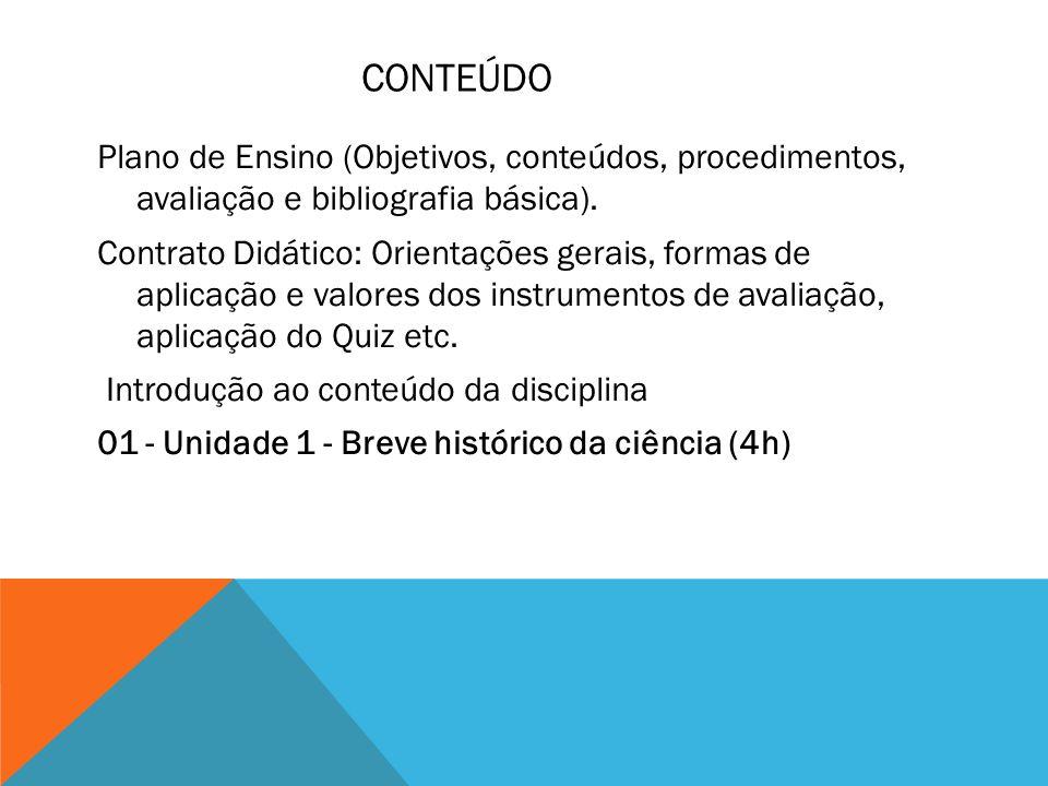 METODOLOGIA 1.Socialização do Plano de Ensino 2.