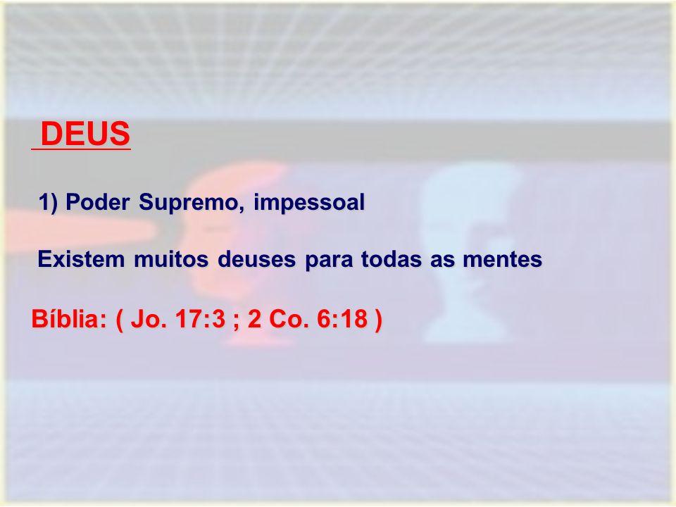 DEUS DEUS 1) Poder Supremo, impessoal 1) Poder Supremo, impessoal Existem muitos deuses para todas as mentes Existem muitos deuses para todas as mente