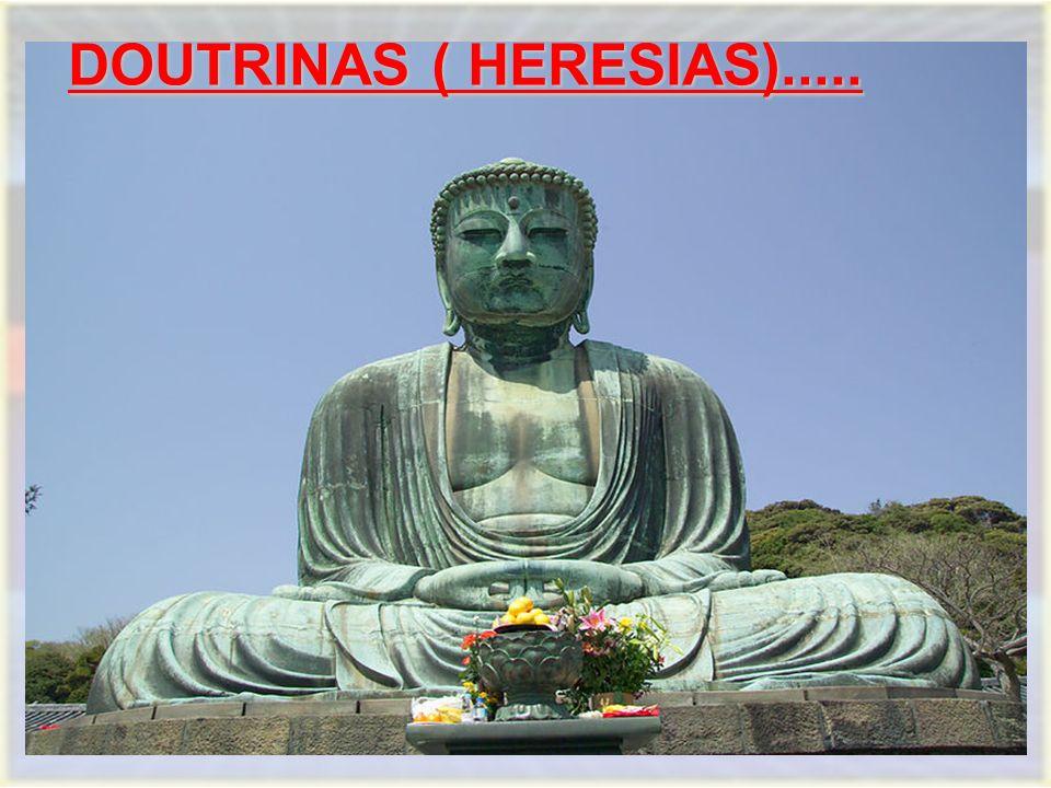 DOUTRINAS ( HERESIAS)..... DOUTRINAS ( HERESIAS).....