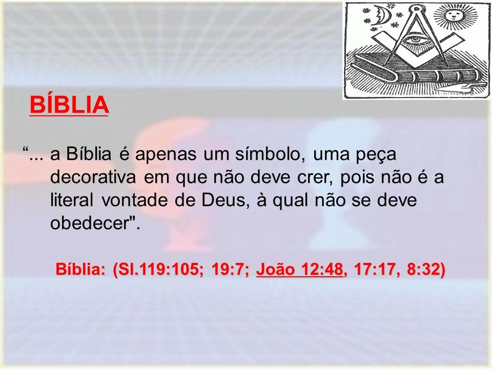 """BÍBLIA BÍBLIA Bíblia: (Sl.119:105; 19:7; João 12:48, 17:17, 8:32) """"... a Bíblia é apenas um símbolo, uma peça decorativa em que não deve crer, pois nã"""