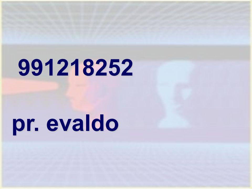991218252 991218252 pr. evaldo