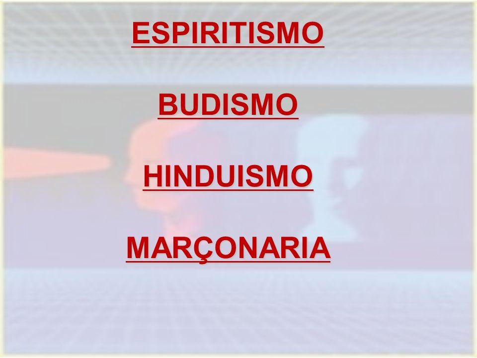 ESPIRITISMOBUDISMOHINDUISMOMARÇONARIA