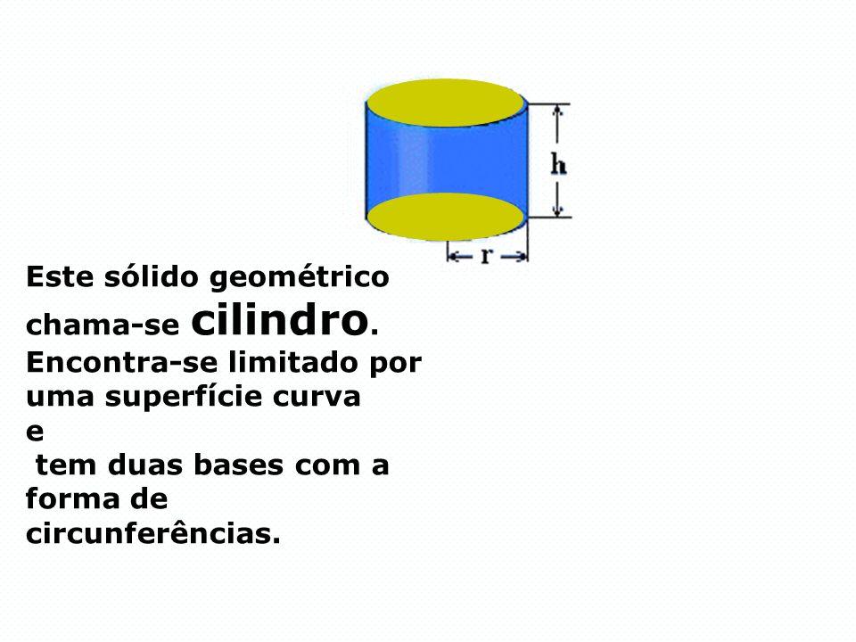 Este sólido geométrico chama-se cilindro. Encontra-se limitado por uma superfície curva e tem duas bases com a forma de circunferências.