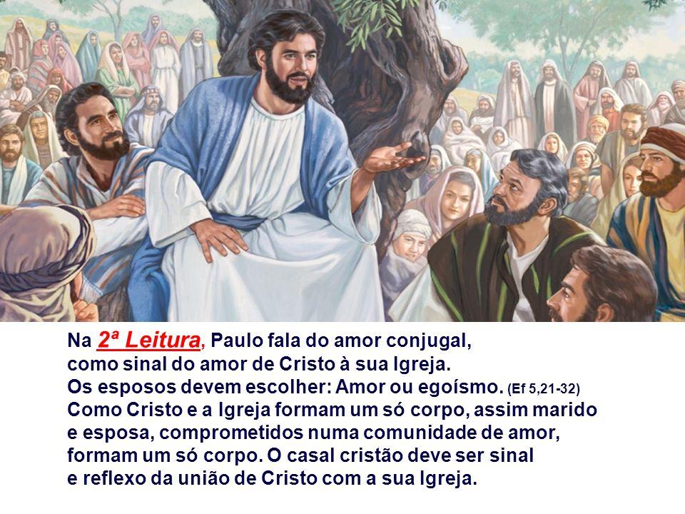 Na 2ª Leitura, Paulo fala do amor conjugal, como sinal do amor de Cristo à sua Igreja.