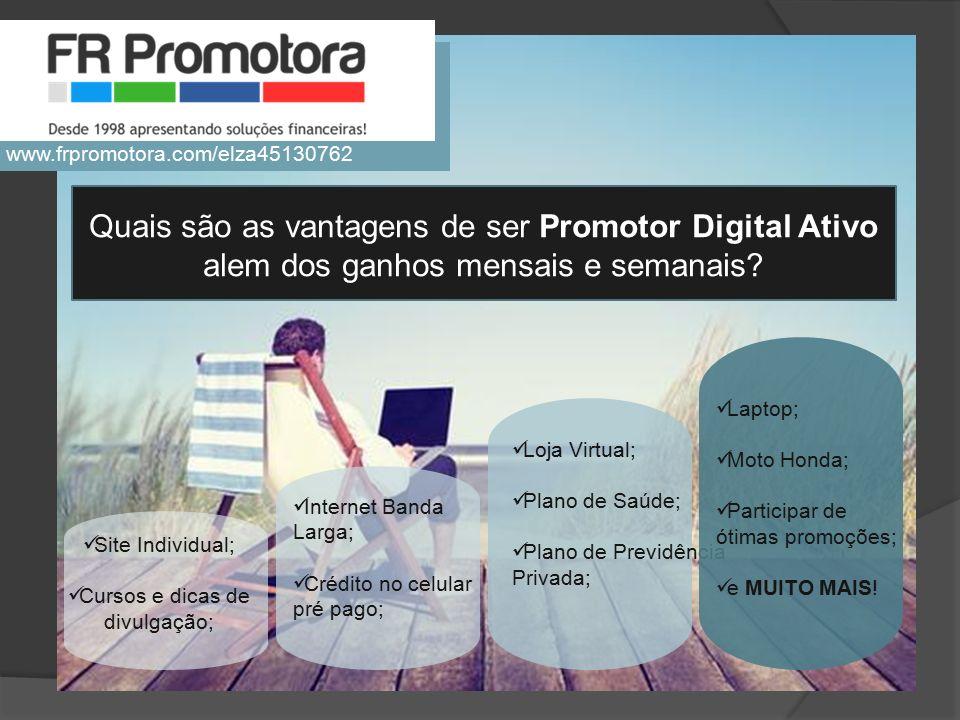 Quais são as vantagens de ser Promotor Digital Ativo alem dos ganhos mensais e semanais? Site Individual; Cursos e dicas de divulgação; Internet Banda