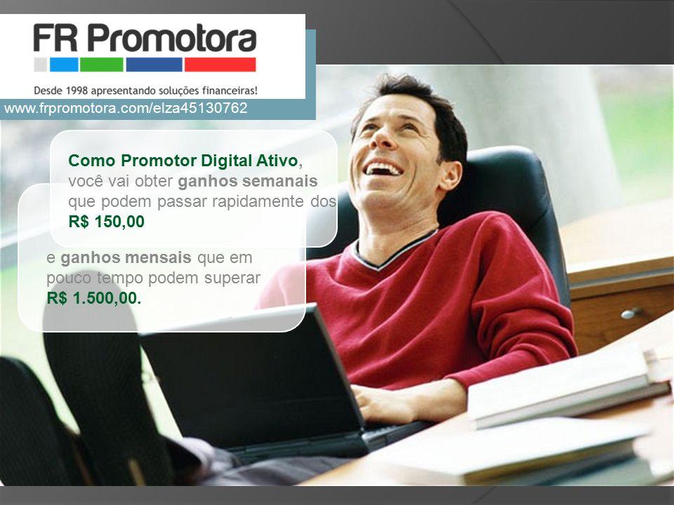 Como Promotor Digital Ativo, você vai obter ganhos semanais que podem passar rapidamente dos R$ 150,00 e ganhos mensais que em pouco tempo podem superar R$ 1.500,00.