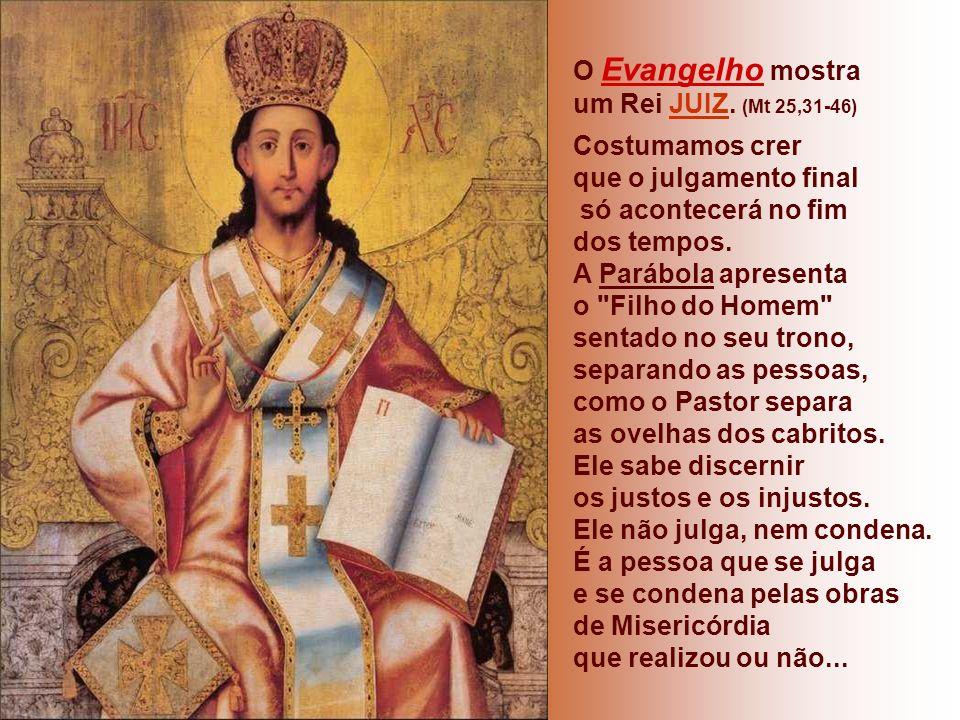 O Evangelho mostra um Rei JUIZ.