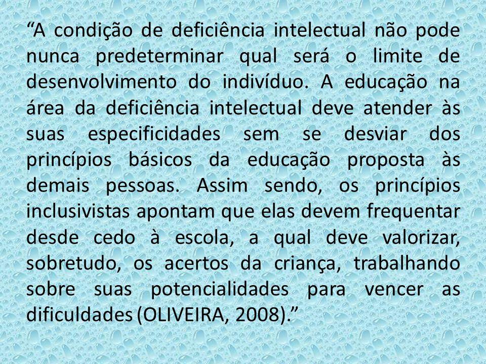"""""""A condição de deficiência intelectual não pode nunca predeterminar qual será o limite de desenvolvimento do indivíduo. A educação na área da deficiên"""