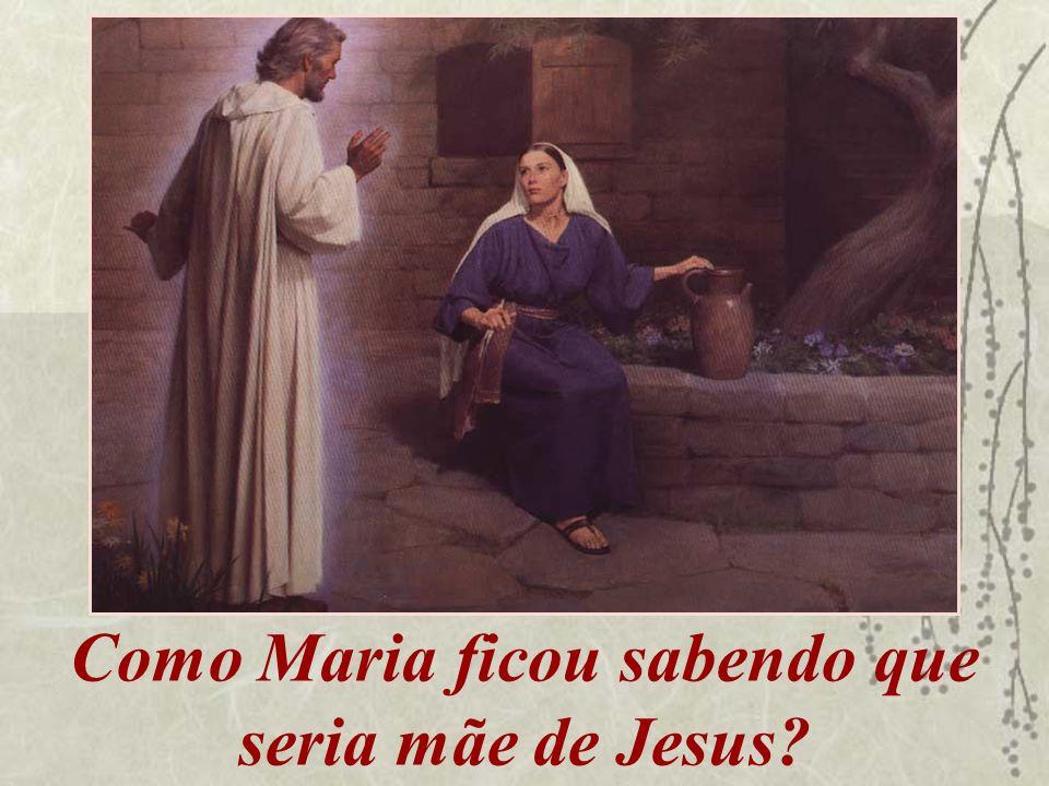 Como Maria ficou sabendo que seria mãe de Jesus?
