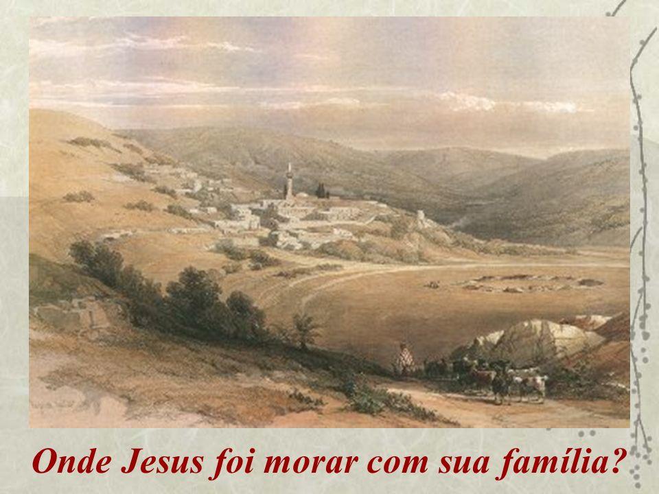 Onde Jesus foi morar com sua família?