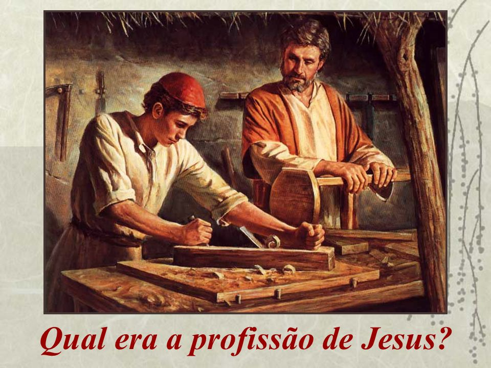 Qual era a profissão de Jesus?