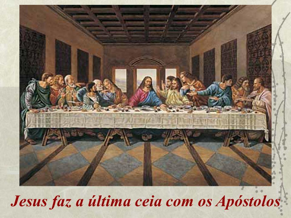 Jesus faz a última ceia com os Apóstolos