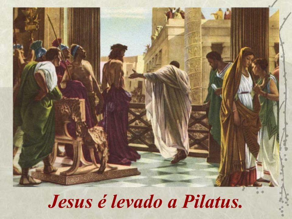 Jesus é levado a Pilatus.