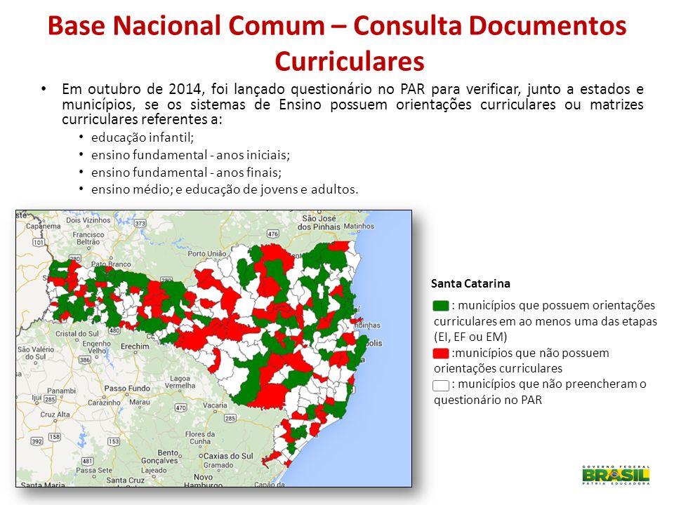 Base Nacional Comum – Consulta Documentos Curriculares Em outubro de 2014, foi lançado questionário no PAR para verificar, junto a estados e município