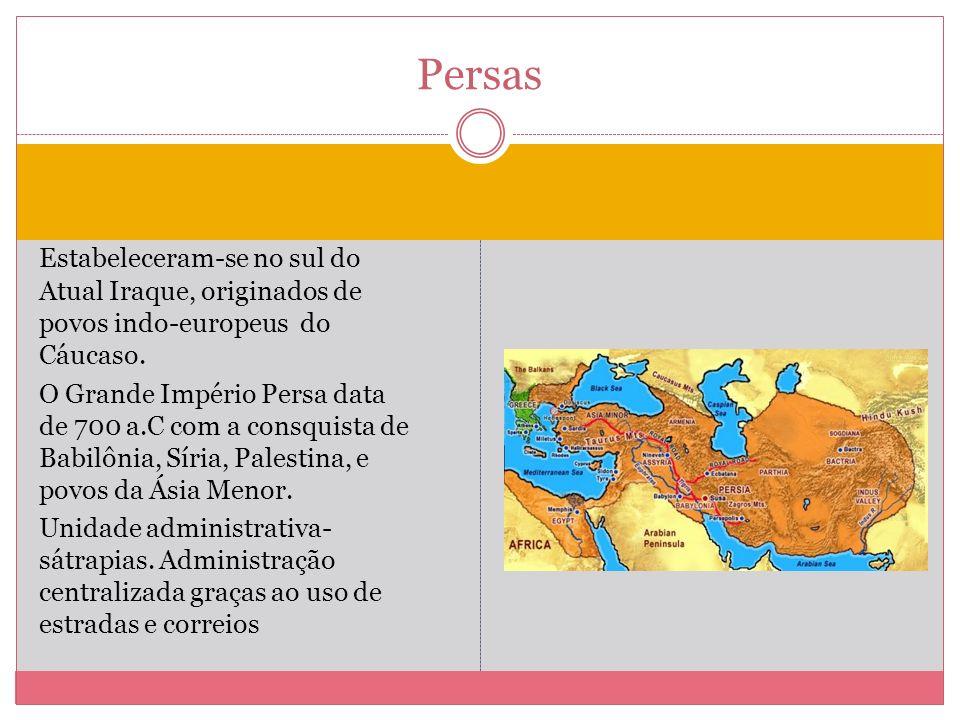 Estabeleceram-se no sul do Atual Iraque, originados de povos indo-europeus do Cáucaso. O Grande Império Persa data de 700 a.C com a consquista de Babi