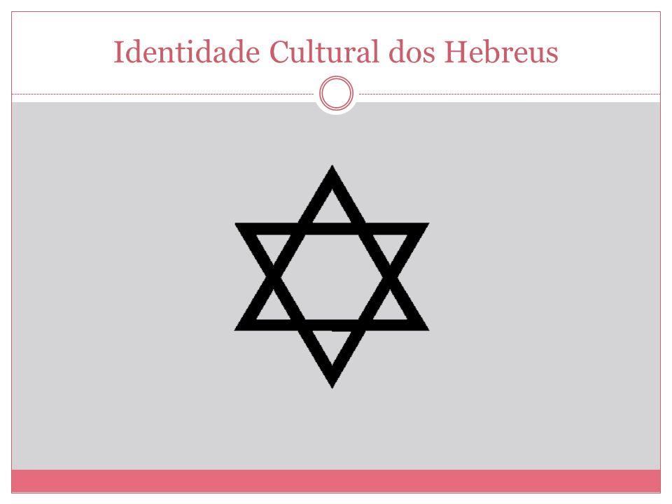 Identidade Cultural dos Hebreus