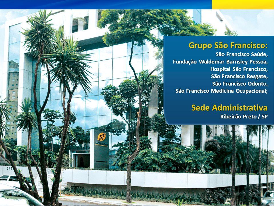 São Francisco Saúde: Aproximadamente 359.500 vidas Hospital São Francisco: Ribeirão Preto / SP