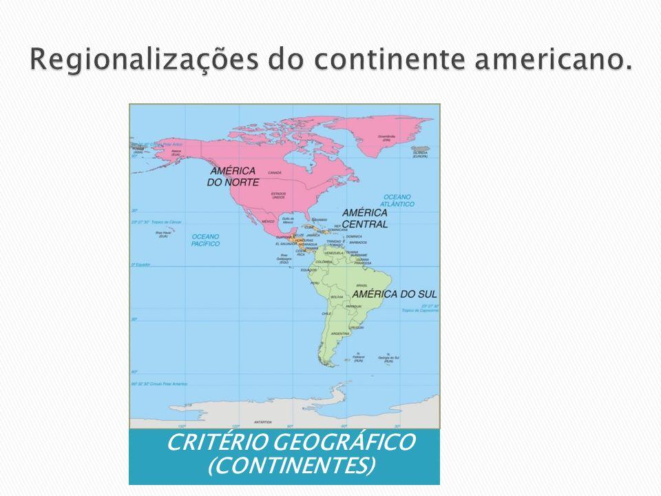 CRITÉRIO GEOGRÁFICO (CONTINENTES)