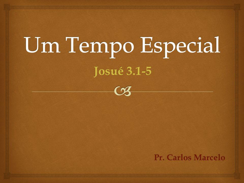 Josué 3.1-5 Pr. Carlos Marcelo