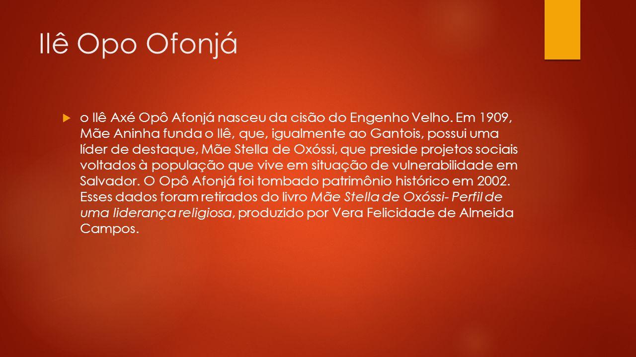 Ilê Opo Ofonjá  o Ilê Axé Opô Afonjá nasceu da cisão do Engenho Velho.
