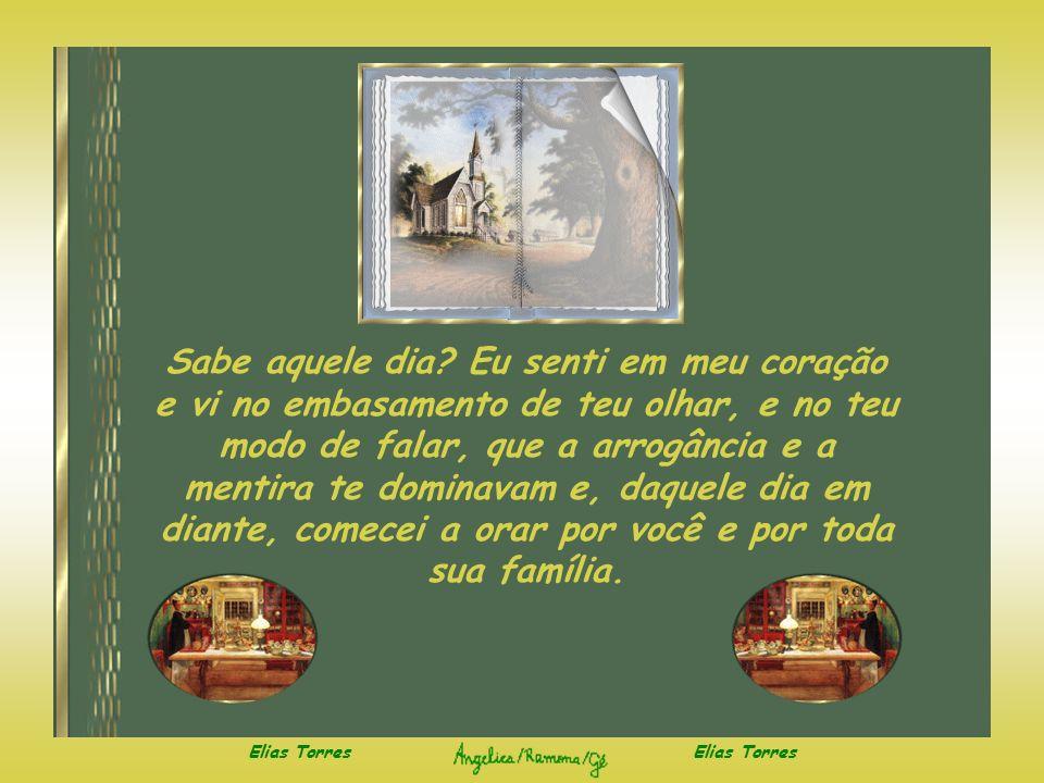 Elias Torres Pelo contrário, fiquei feliz porque aprendi, na Palavra, que não devemos sentir inveja do sucesso dos ímpios, perversos...