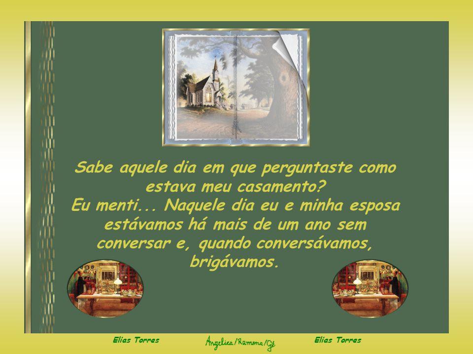 Elias Torres E hoje dou glórias a Deus, porque Ele ouviu minha oração...