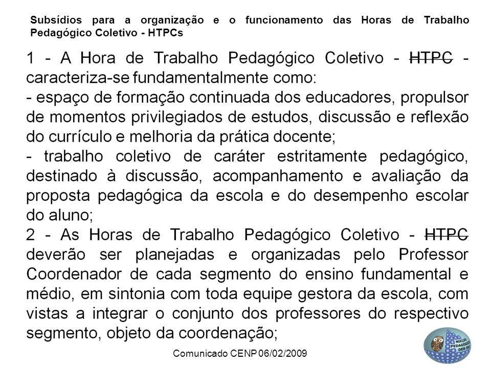 Comunicado CENP 06/02/2009 Subsídios para a organização e o funcionamento das Horas de Trabalho Pedagógico Coletivo - HTPCs
