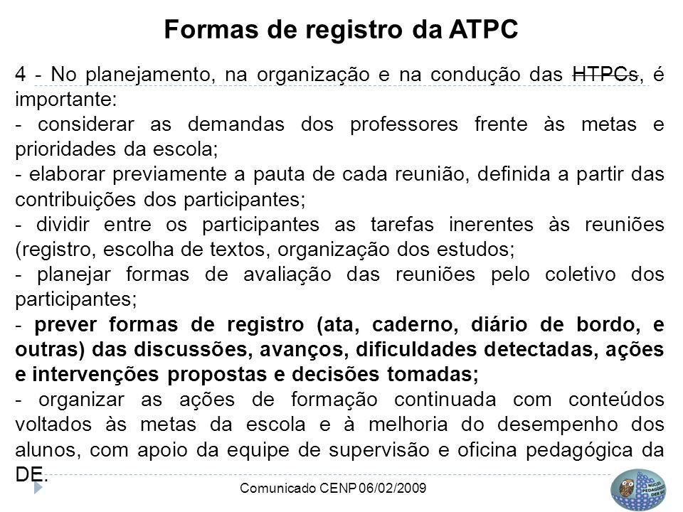 Formas de registro da ATPC 4 - No planejamento, na organização e na condução das HTPCs, é importante: - considerar as demandas dos professores frente