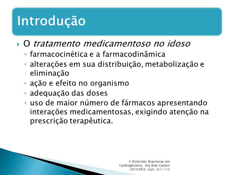  O tratamento medicamentoso no idoso ◦ farmacocinética e a farmacodinâmica ◦ alterações em sua distribuição, metabolização e eliminação ◦ ação e efei